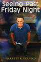 Cover of Seeing Past Friday Night